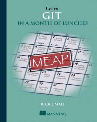Learn Git in a Month of Lunches by Rick Umali